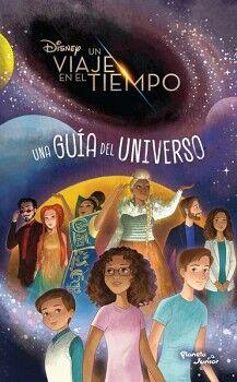 DISNEY UN VIAJE EN EL TIEMPO -UNA GUIA DEL UNIVERSO-