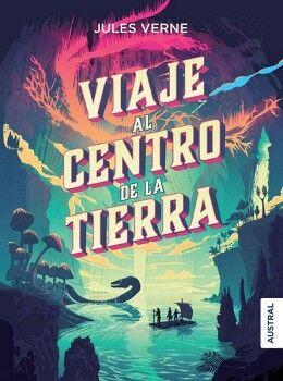 VIAJE AL CENTRO DE LA TIERRA              (AUSTRAL INTREPIDA)