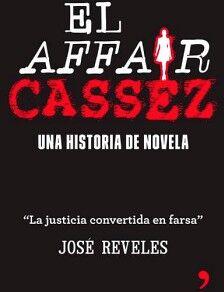 AFFAIR CASSEZ, EL -UNA HISTORIA DE NOVELA-