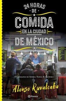 24 HORAS DE COMIDA EN LA CIUDAD DE MEXICO