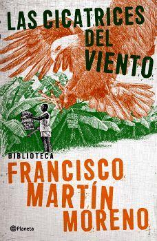 CICATRICES DEL VIENTO, LAS   (BIBLIOTECA FRANCISCO MARTIN MORENO)