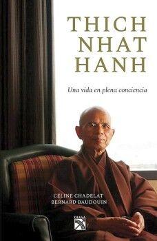 THICH NHAT HANH -UNA VIDA EN PLENA CONCIENCIA-