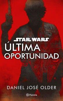STAR WARS -ULTIMA OPORTUNIDAD-