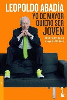 YO DE MAYOR QUIERO SER JOVEN                             (ESPASA)
