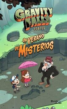 GRAVITY FALLS -UN VERANO DE MISTERIOS-