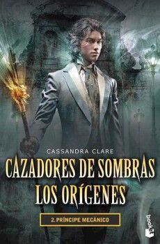 CAZADORES DE SOMBRAS: LOS ORIGENES -PRINCIPE MECANICO-(2)(DESTINO
