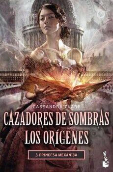 CAZADORES DE SOMBRAS: LOS ORIGENES -PRINCESA MECANICA-(3)(DESTINO
