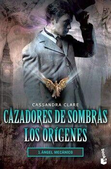 CAZADORES DE SOMBRAS: LOS ORIGENES -ANGEL MECANICO- (1) (DESTINO)