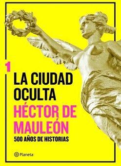CIUDAD OCULTA 1, LA -500 AÑOS DE HISTORIAS-