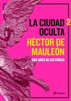 CIUDAD OCULTA 2, LA -500 AÑOS DE HISTORIAS-