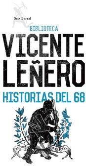 HISTORIAS DEL 68                          (BIB.VICENTE LEÑERO)