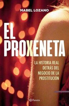 PROXENETA, EL -LA HISTORIA REAL DETRAS DEL NEGOCIO DE LA PROSTI.-