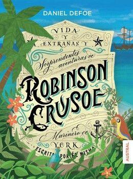 ROBINSON CRUSOE -VIDA Y EXTRAÑAS Y SORPRENDENTES AVENTURAS-
