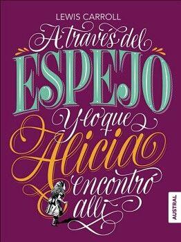 A TRAVES DEL ESPEJO Y LO QUE ALICIA ENCONTRO ALLI       (PLANETA)