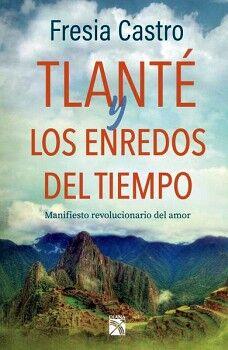 TLANTE Y LOS ENREDOS DEL TIEMPO -MANIFIESTO REVOLUCIONARIO DEL A.