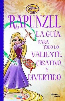 RAPUNZEL -LA GUIA PARA TODO LO VALIENTE CREATIVOY DIVERTIDO-