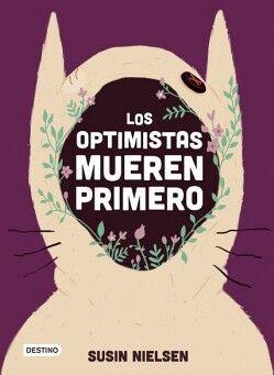 OPTIMISTAS MUEREN PRIMERO, LOS