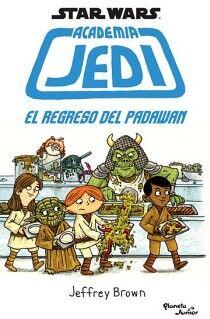 STAR WARS ACADEMIA JEDI -EL REGRESO DEL PADAWAN-