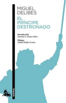 PRINCIPE DESTRONADO, EL                   (AUTRAL NARRATIVA)