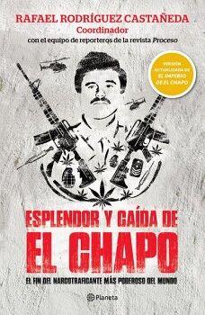 ESPLENDOR Y CAIDA DE EL CHAPO