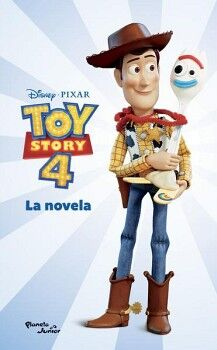 TOY STORY 4 -LA NOVELA-