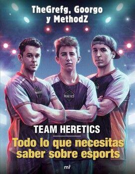 TEAM HERETICS -TODO LO QUE NECESITAS SABER SOBRE ESPORTS-