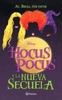 HOCUS POCUS Y LA NUEVA SECUELA -AY, BRUJA, POR FAVOR- (DISNEY)