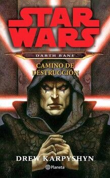 STAR WARS -DARTH BANE CAMINO DE DESTRUCCION-