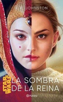 STAR WARS -LA SOMBRA DE LA REINA-