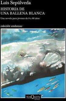 HISTORIA DE UNA BALLENA BLANCA            (COLECCION ANDANZAS)