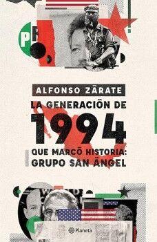 GENERACION DE 1994 QUE MARCO HISTORIA: GRUPO SAN ANGEL, LA