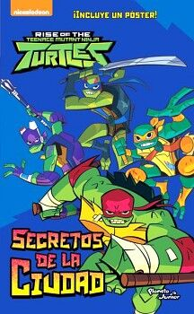 RISE OF THE TEENAGE MUTANT NINJA TURTLES (2) -SECRETOS DE LA CI.-