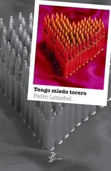 TENGO MIEDO TORERO                        (BORDES)