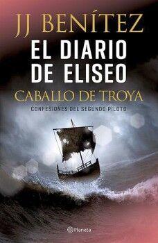 DIARIO DE ELISEO, EL -CABALLO DE TROYA CONFESIONES DEL SEGUNDO P.