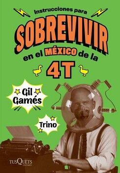 INSTRUCCIONES PARA SOBREVIVIR EN EL MEXICO DE LA 4T