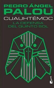 CUAUHTEMOC -LA DEFENSA DEL QUINTO SOL-                  (PLANETA)