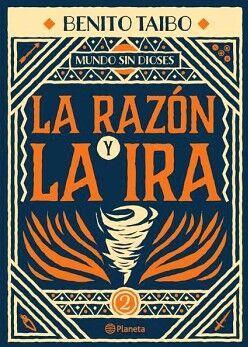 MUNDO SIN DIOSES (2) -LA RAZON Y LA IRA-