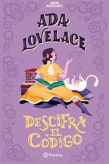 ADA LOVELACE -DESCIFRA EL CODIGO- (NIÑAS REBELDES)