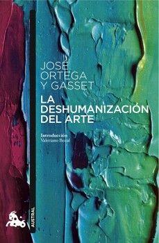 DESHUMANIZACION DEL ARTE Y OTROS ENSAYOS, LA