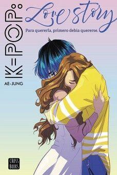 K-POP LOVE STORY -PARA QUERERLA PRIMERO DEBIA QUERERSE-
