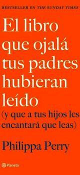 LIBRO QUE OJALA TUS PADRES HUBIERAN LEIDO, EL
