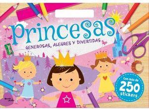 PRINCESAS -GENEROSAS, ALEGRES Y DIVERTIDAS- (C/250 STICKERS)