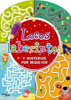 LOCOS LABERINTOS Y MISTERIOS POR RESOLVER