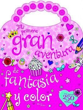 MI PRIMERA GRAN AVENTURA DE FANTASIA Y COLOR (C/STICKERS)