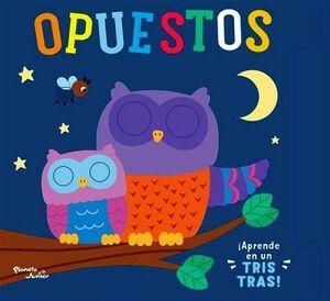 OPUESTOS -¡APRENDE EN UN TRIS TRAS!-      (CARTONE)