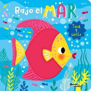 BAJO EL MAR -TOCA Y SIENTE-               (CARTONE)
