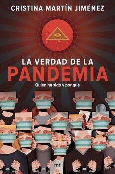 VERDAD DE LA PANDEMIA, LA -QUIEN HA SIDO Y POR QUE-