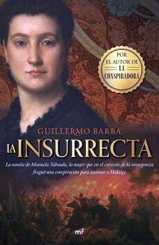 INSURRECTA, LA -LA NOVELA DE MANUELA TABOADA, LA MUJER-