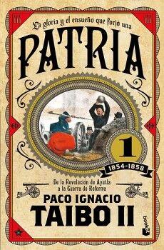 PATRIA 1 1854-1858 DE LA REV.DE AYUTLA A LA GUERRA DE REFORMA