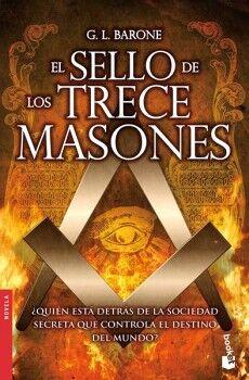 SELLO DE LOS TRECE MASONES, EL -¿QUIEN ESTA DETRAS-     (PLANETA)